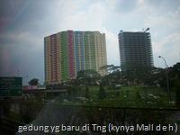 gedung yg baru di Tng (kynya Mall deh)
